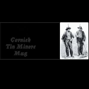Cornish Tin miners mug + miners