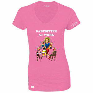 Baby sitter at work PINK LADIES t-SHIRT WASSONTSHIRTS