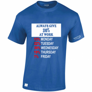 always give 100% Royal blue tshirt wassonthirts